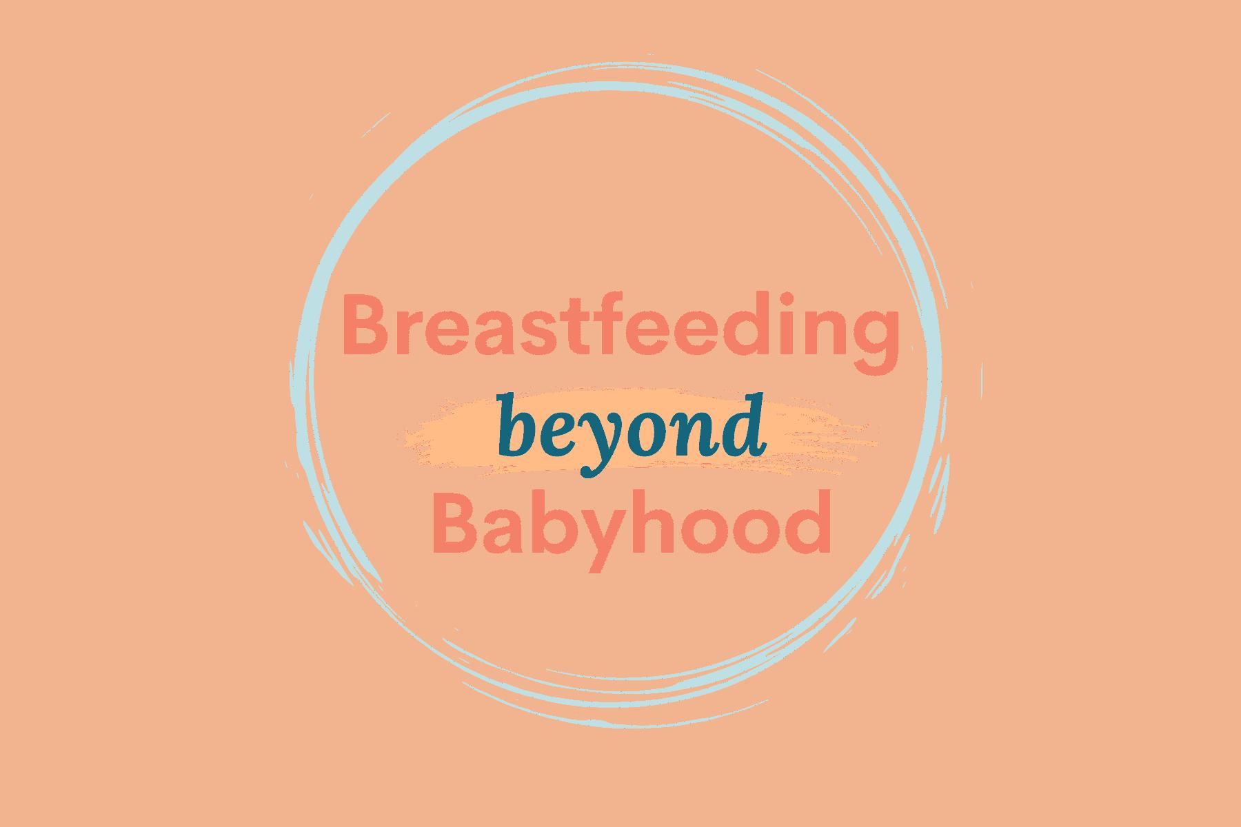 Breastfeeding Beyond Babyhood